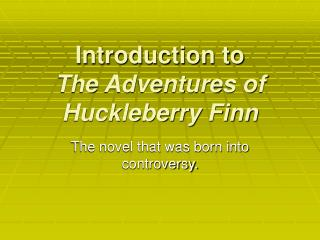 Introduction to The Adventures of Huckleberry Finn