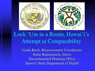 Lock 'Um in a Room, Hawai'i's Attempt at Comparability