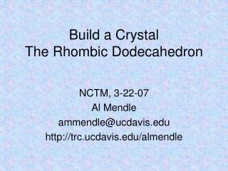 Build a Crystal The Rhombic Dodecahedron