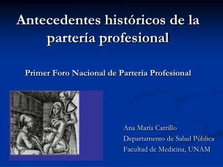 Antecedentes históricos de la partería profesional Primer Foro Nacional de Partería Profesional