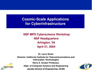 Cosmic-Scale Applications for Cyberinfrastructure