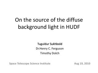 On the source of the diffuse background light in HUDF