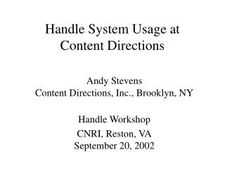 Handle System Usage at Content Directions