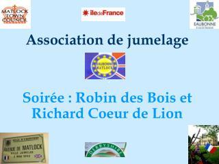 Association de jumelage  Soir�e : Robin des Bois et Richard Coeur de Lion