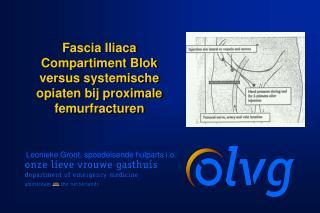 Fascia Iliaca Compartiment Blok  versus systemische opiaten bij proximale  femurfracturen