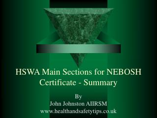 HSWA Main Sections for NEBOSH Certificate - Summary