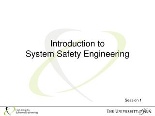 Introduction to  System Safety Engineering
