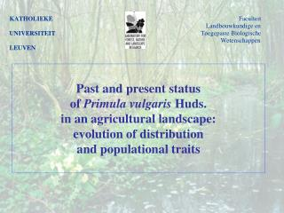 Past and present status  of  Primula vulgaris  Huds.  in an agricultural landscape: