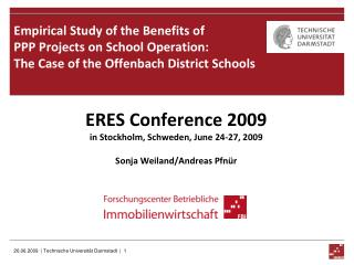 ERES Conference 2009 in Stockholm, Schweden, June 24-27, 2009 Sonja Weiland/Andreas Pfnür