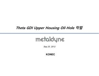 Theta GDI Upper Housing Oil-Hole  막힘