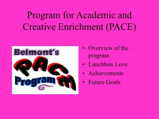 Program for Academic and Creative Enrichment (PACE)
