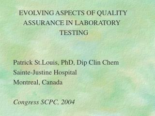 EVOLVING ASPECTS OF QUALITY           ASSURANCE IN LABORATORY