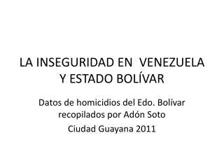 LA INSEGURIDAD EN  VENEZUELA Y ESTADO BOLÍVAR