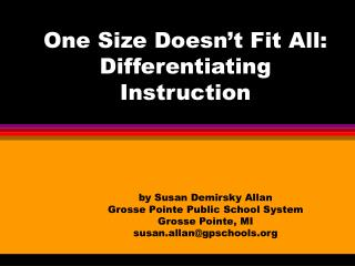 One Size Doesn't Fit All:  Differentiating Instruction
