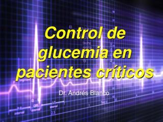 Control de glucemia en pacientes críticos