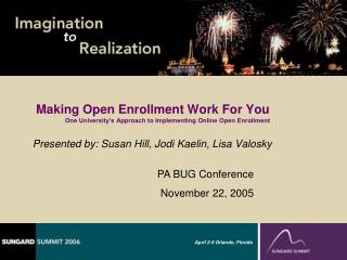 Making Open Enrollment Work For You One University s Approach to Implementing Online Open Enrollment