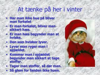 At t�nke p� her i vinter