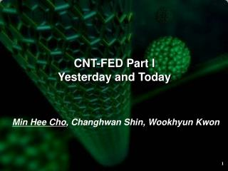 CNT-FED Part I Yesterday and Today