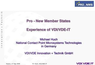 Pro - New Member States Experience of VDI/VDE-IT