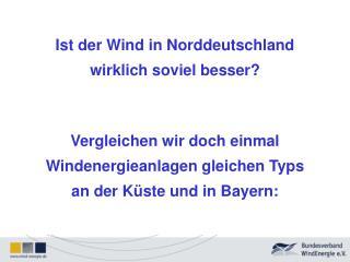 Ist der Wind in Norddeutschland wirklich soviel besser?