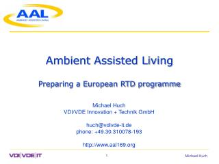 Ambient Assisted Living Preparing a European RTD programme