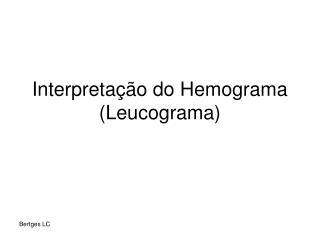 Interpretação do Hemograma (Leucograma)