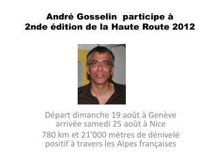 André Gosselin  participe à 2nde édition de la Haute  Route 2012