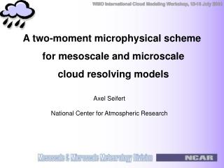 A two-moment microphysical scheme  for mesoscale and microscale  cloud resolving models