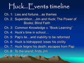 Huck…Events timeline