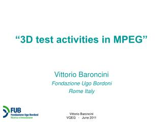 """3D test activities in MPEG"""