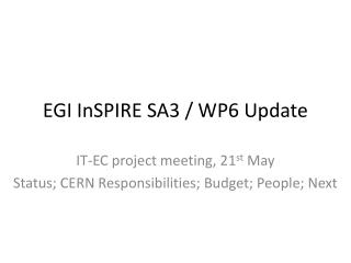 EGI InSPIRE SA3 / WP6 Update