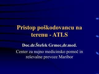 Pristop po škodovancu na terenu - ATLS