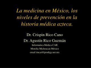 La medicina en México, los niveles de prevención  en la historia médica azteca.