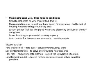 Maximizing Land Use / Poor housing conditions 	Need to elaborate on why this existed, that is,