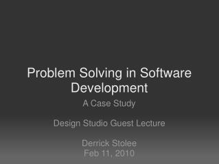 Problem Solving in Software Development