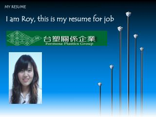I am  Roy , this is my resume for job