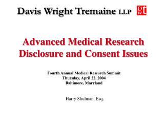Advanced Medical Research Disclosure and Consent Issues