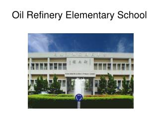 Oil Refinery Elementary School