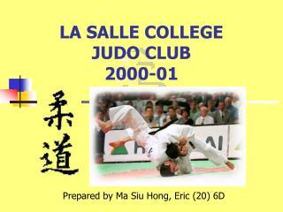LA SALLE COLLEGE JUDO CLUB 2000 -01