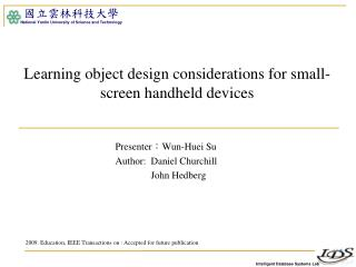 Learning object design considerations for small-screen handheld devices