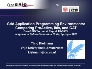 Thilo Kielmann Vrije Universiteit, Amsterdam kielmann@cs.vu.nl
