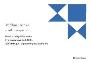 Verðmat banka -  Afkomuspár o.fl.