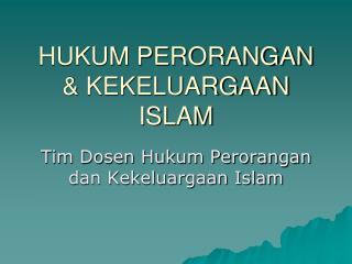 HUKUM PERORANGAN & KEKELUARGAAN ISLAM