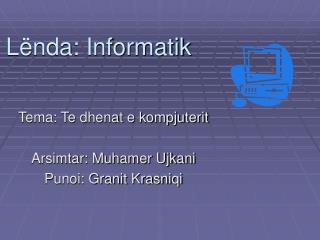 Lënda: Informatik