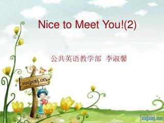 Nice to Meet You!(2)