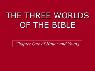 THE THREE WORLDS OF THE BIBLE