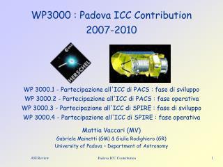 WP3000 : Padova ICC Contribution 2007-2010