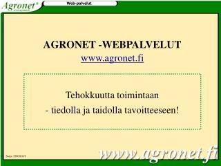 AGRONET -WEBPALVELUT agronet.fi