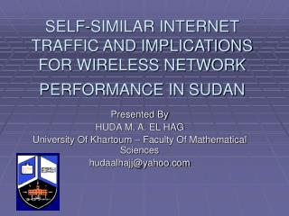SELF-SIMILAR INTERNET TRAFFIC AND IMPLICATIONS FOR WIRELESS NETWORK PERFORMANCE IN SUDAN