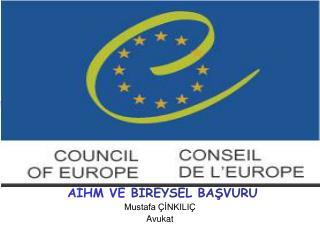 AİHM VE  BİREYSEL BAŞVURU  Mustafa ÇİNKILIÇ Avukat